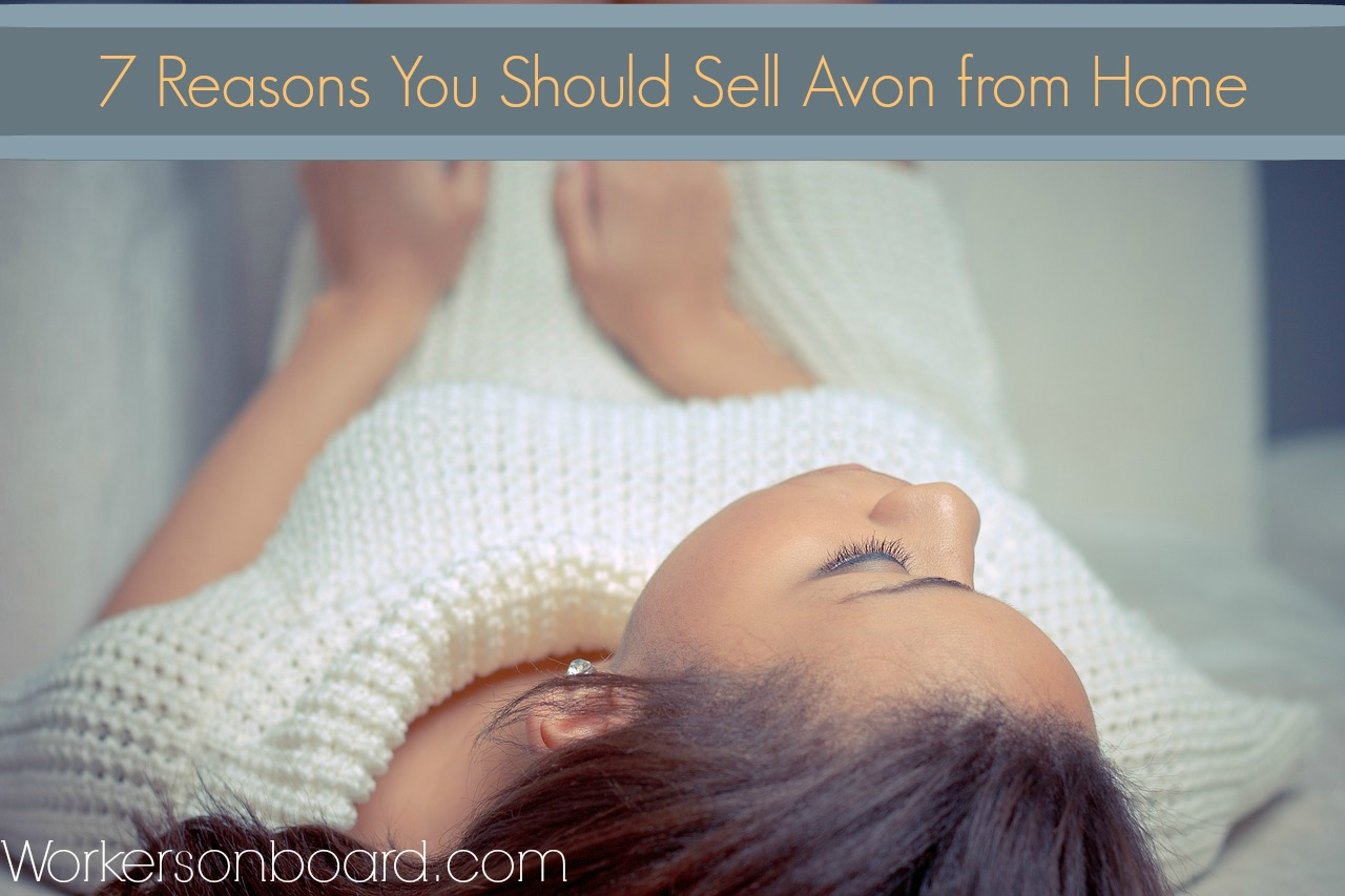 7 Reasons you Should Sell Avon from Home - Workersonboard