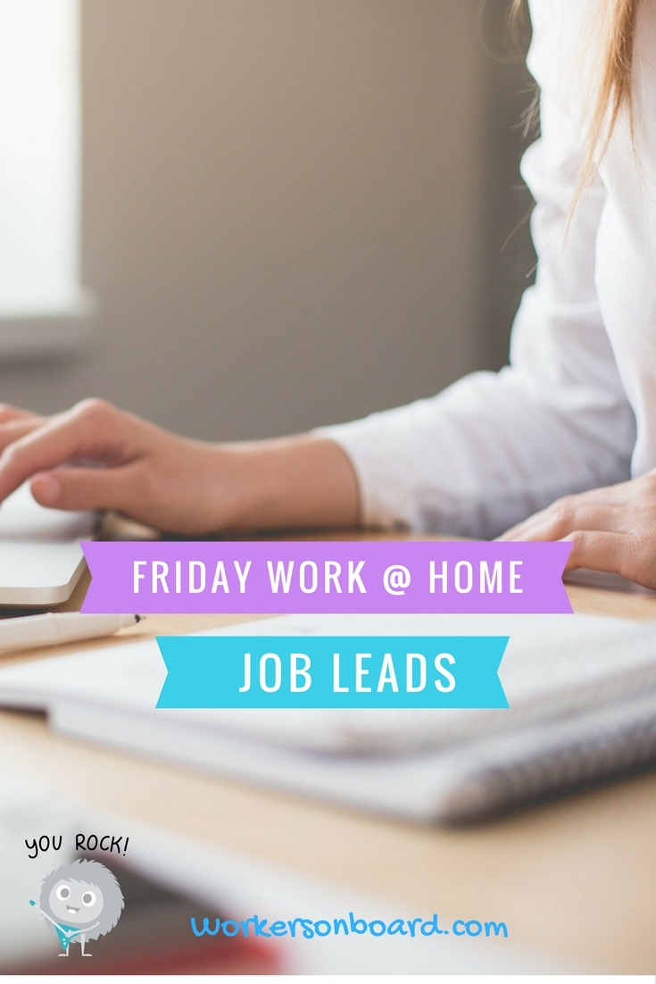 Friday Work At Home Job Leads Workersonboard